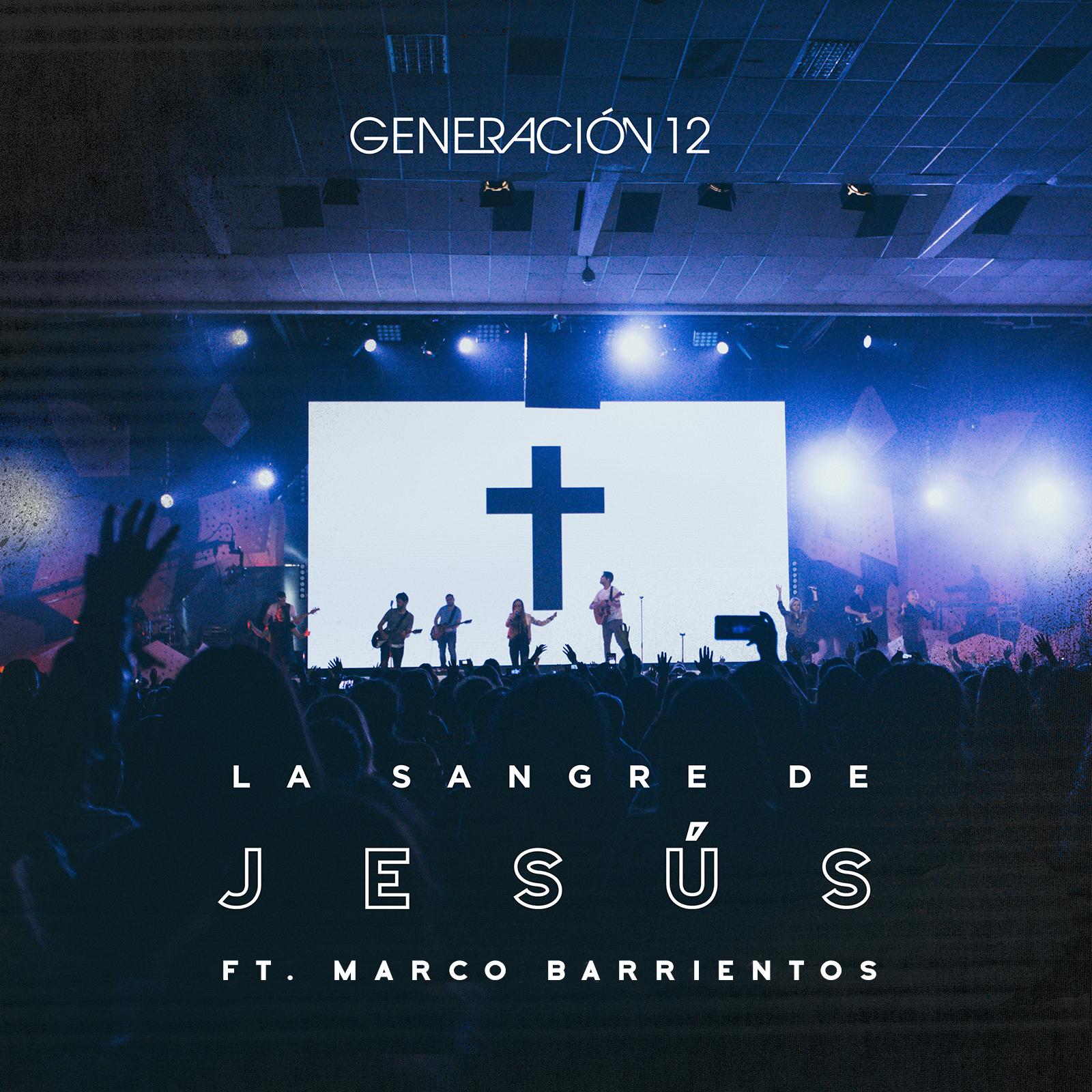 La Sangre de Jesús – Generación 12